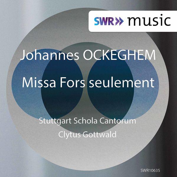 Schola Cantorum Stuttgart - Ockeghem: Missa Fors seulement