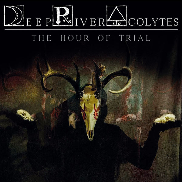Deep River Acolytes - The Hour of Trial