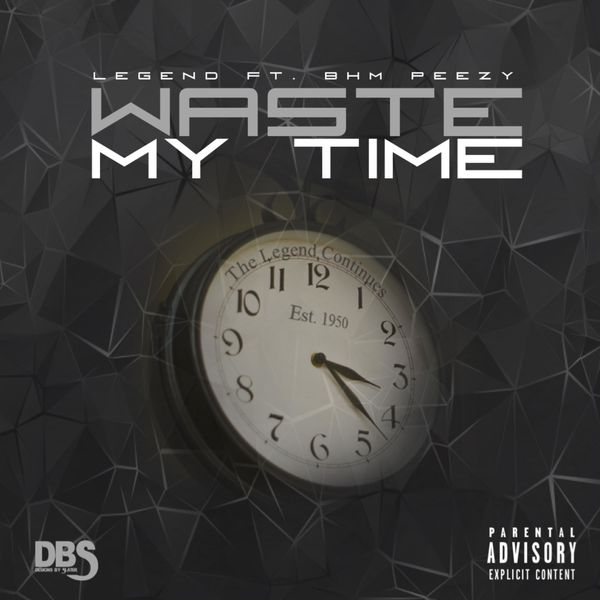 Legend - Waste My Time