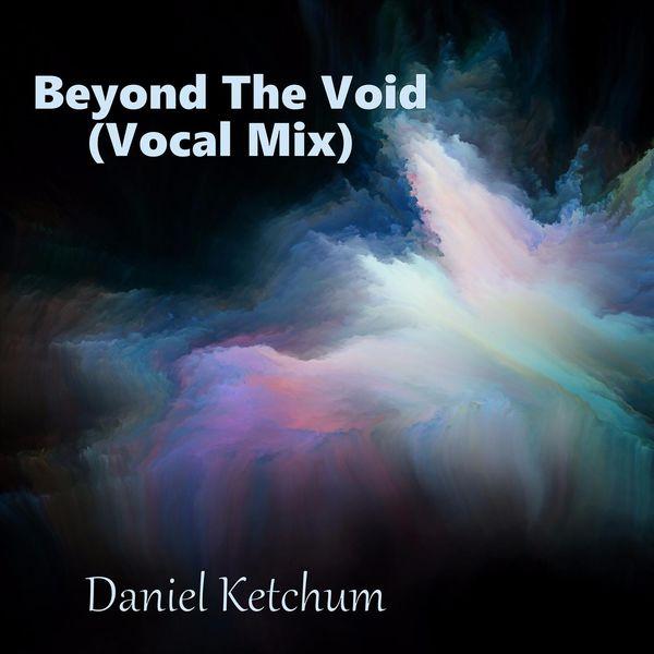 Daniel Ketchum - Beyond the Void (Vocal Mix)