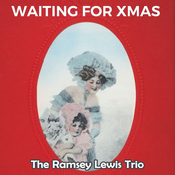 The Ramsey Lewis Trio - Waiting for Xmas