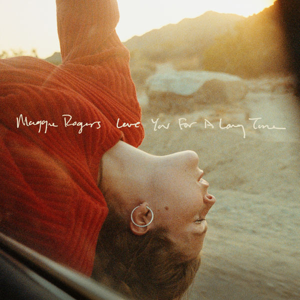 Maggie Rogers Love You For A Long Time