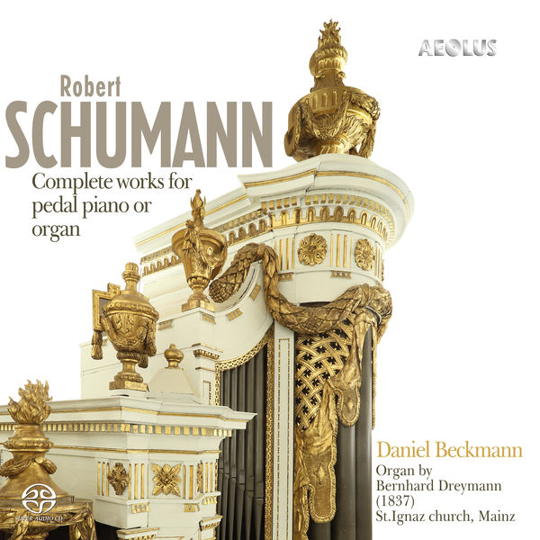 Daniel Beckmann - Schumann : Complete Works for pedal piano or organ