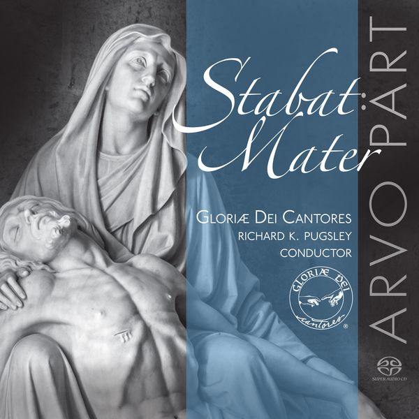 Gloriæ Dei Cantores -  Stabat Mater: Choral Works by Arvo Pärt