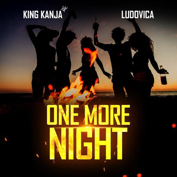 King Kanja - One More Night