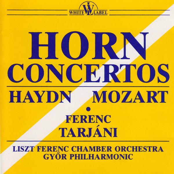 Ferenc Tarjani - Haydn, Mozart: Horn Concertos