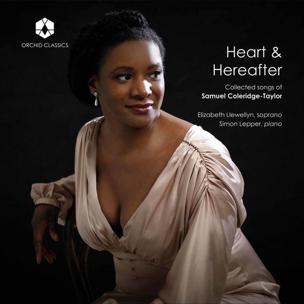 Elizabeth Llewellyn - Heart & Hereafter: Collected Songs of Samuel Coleridge-Taylor