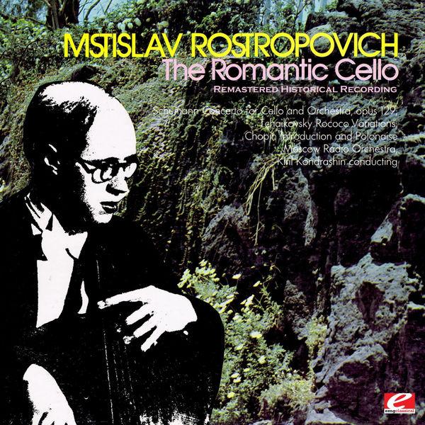 Mstislav Rostropovich - The Romantic Cello (Remastered Historical Recording)