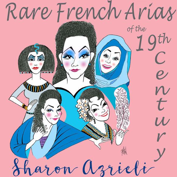 Sharon Azrieli - Rare French Arias of the 19th Century