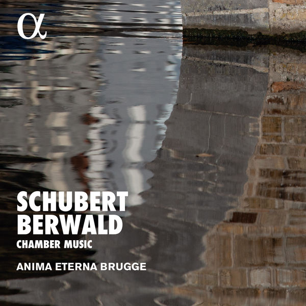 Anima Eterna Brugge - Schubert : Octuor - Berwald : Grand Septuor