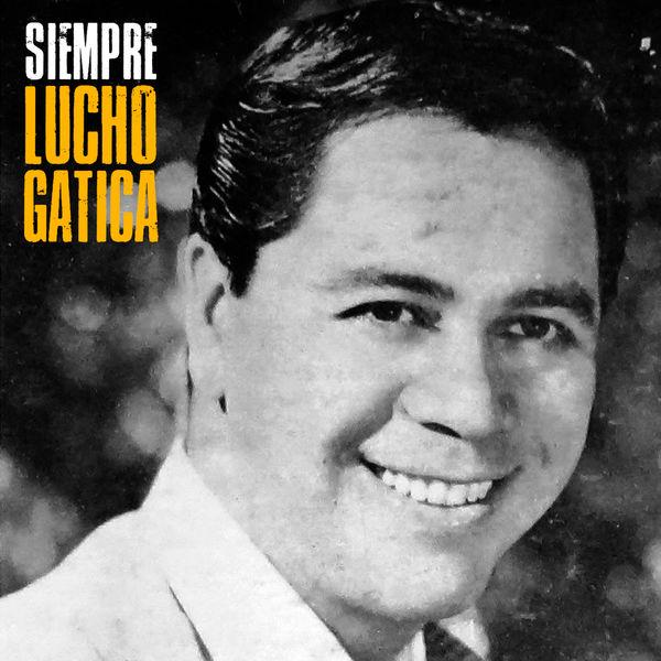 Lucho Gatica - Siempre (Remastered)