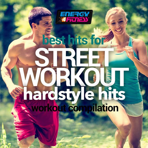 Various Artists - Best Hits for Street Workout Hardstyle Hits Workout Compilation