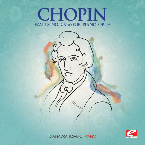 Dubravka Tomsic - Chopin: Waltz No. 9 and 10 for Piano, Op. 69 (Digitally Remastered)