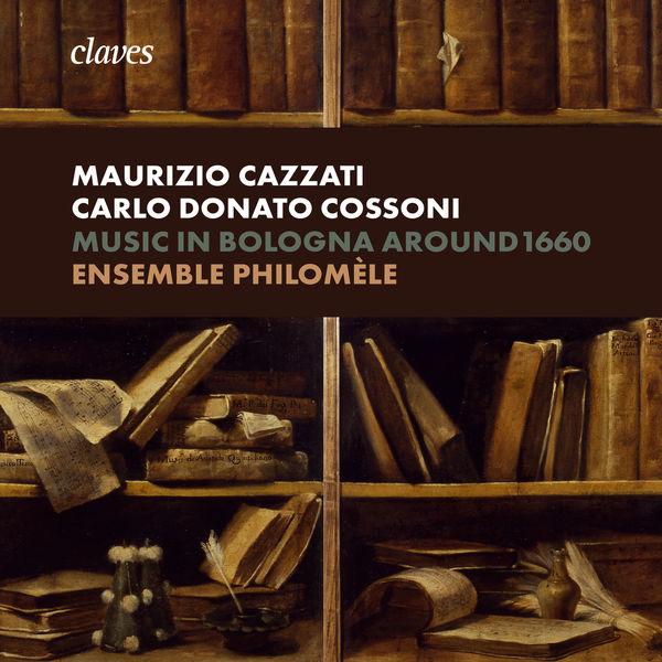 Ensemble Philomèle - Music in Bologna around 1660 (Cazzati & Cossoni)