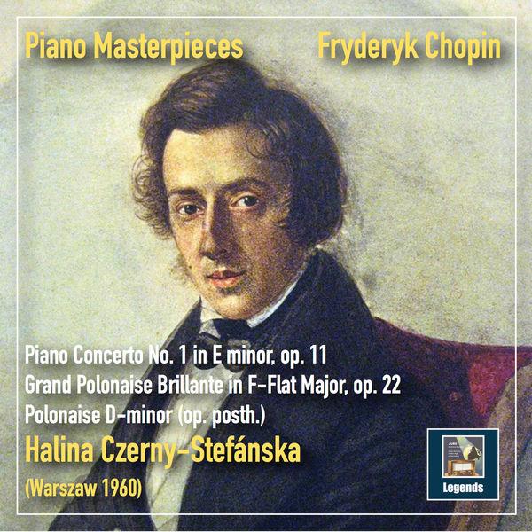 Halina Czerny-Stefanska - Piano Masterpieces: Chopin – Piano Concerto No. 1 in E Minor, Op. 11 & Polonaises