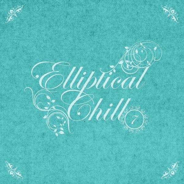 Various Artists - Elliptical Chill, Vol. 07