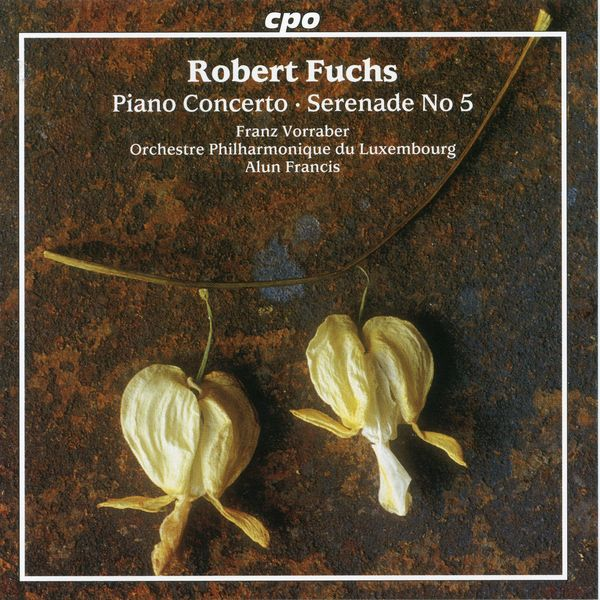Franz Vorraber - Fuchs: Piano Concerto, Op. 27 & Serenade No. 5, Op. 53