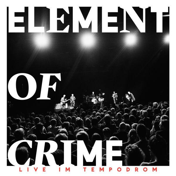 Element Of Crime - Live im Tempodrom
