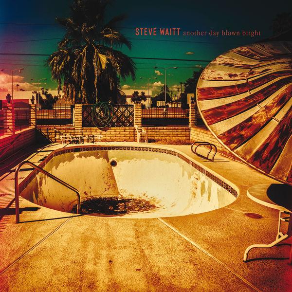 Steve Waitt - Another Day Blown Bright