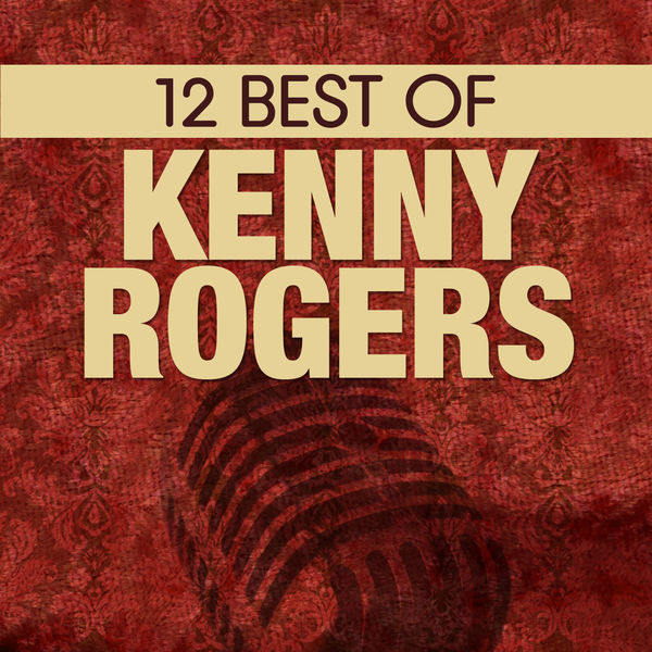 Kenny Rogers - 12 Best of Kenny Rogers
