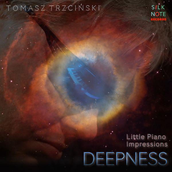Tomasz Trzcinski - Little Piano Impressions, Deepness