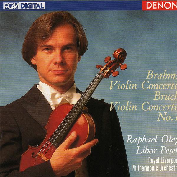 Raphaël Oleg - Brahms: Violin Concerto - Bruch: Violin Concerto No. 1
