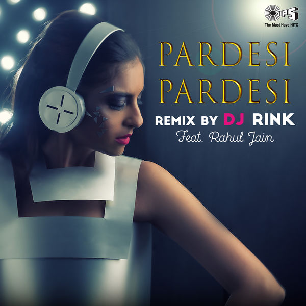 DJ Rink - Pardesi Pardesi