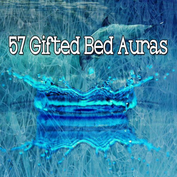Mother Nature Sound FX - 57 Gifted Bed Auras
