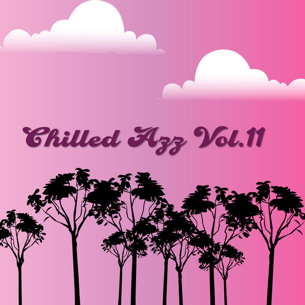 Various Artists - Chilled Azz, Vol. 11