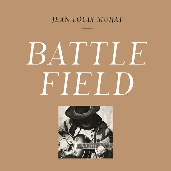 Jean-Louis Murat Battlefield