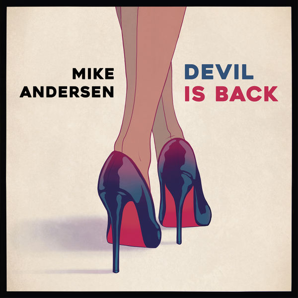 Mike Andersen Devil Is Back