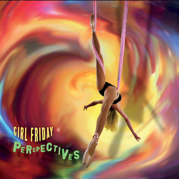 Girl Friday - Perspectives