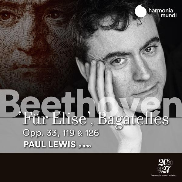 Paul Lewis - Beethoven: Fur Elise, Bagatelles Opp. 33, 119 & 126