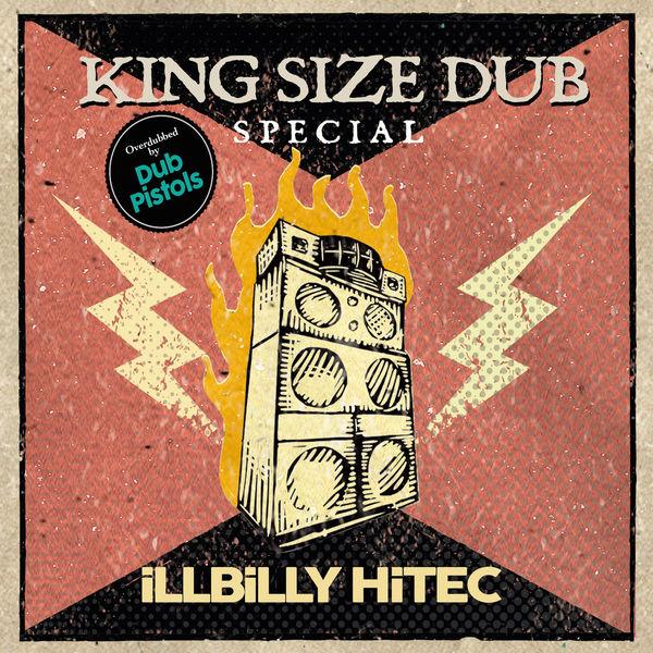 Dub Pistols - King Size Dub Special: Illbilly Hitec (Overdubbed by Dub Pistols)