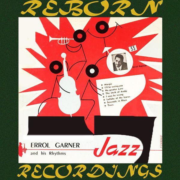 Erroll Garner - Erroll Garner And His Rhythms (HD Remastered)