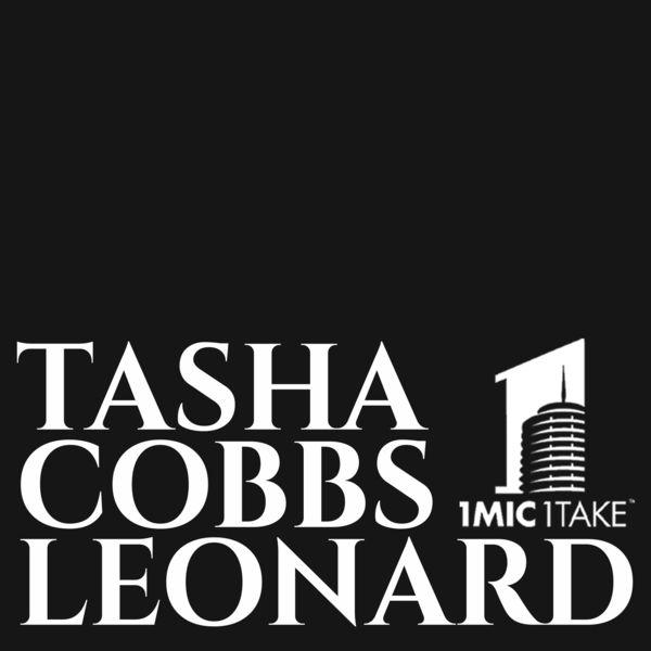 Tasha Cobbs Leonard - 1 Mic 1 Take