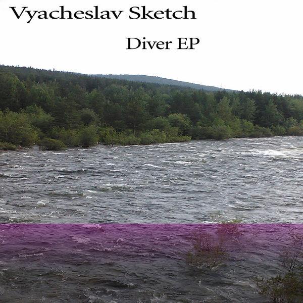 Vyacheslav Sketch - Diver EP