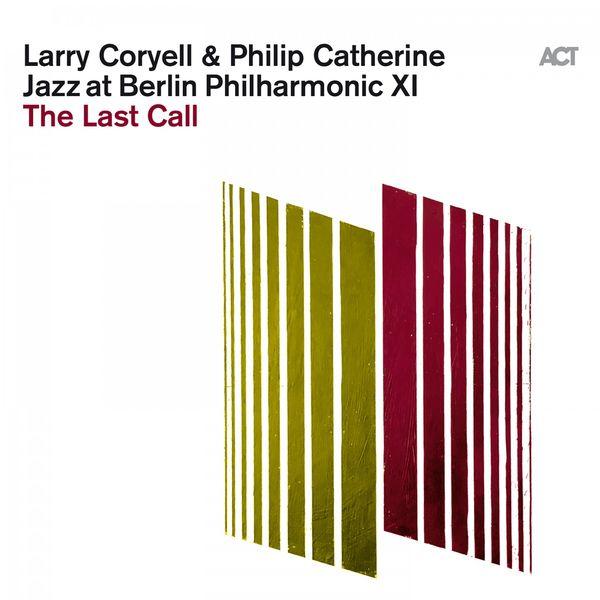 Larry Coryell|Jazz at Berlin Philharmonic XI: The Last Call (Live)
