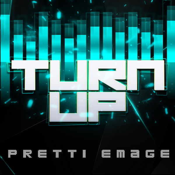 Pretti Emage|Turn Up