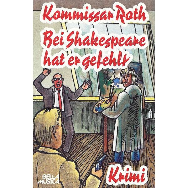 Kommissar Roth - Kommissar Roth: Bei Shakespeare hatte er gefehlt