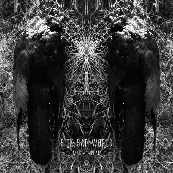 Sick Sad World - Imago Clipeata