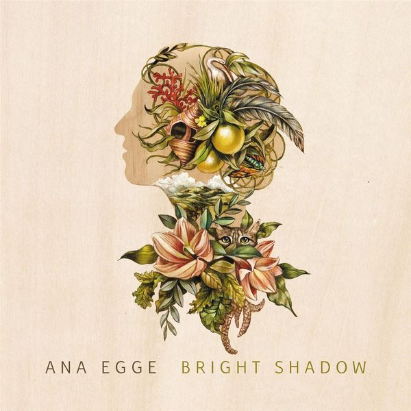 Ana Egge - Bright Shadow
