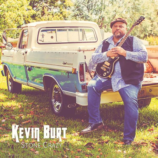 Kevin Burt - Stone Crazy