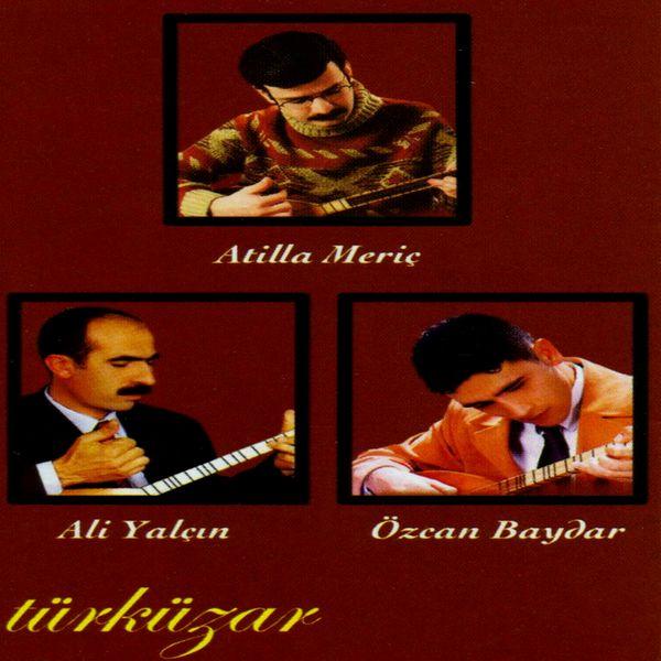 Atilla Meriç, Ali Yalçın, Özcan Baydar - Türküzar