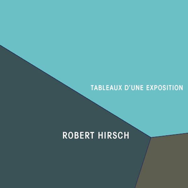 Robert Hirsch - Tableaux D'Une Exposition