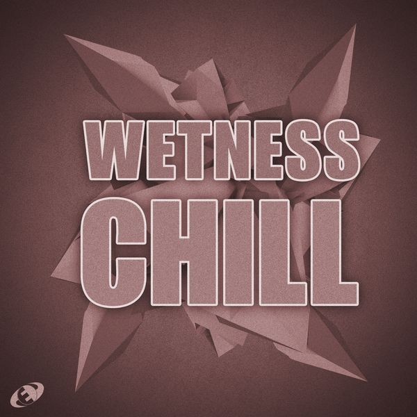 Various Artists - Wetness Chill, Vol.1