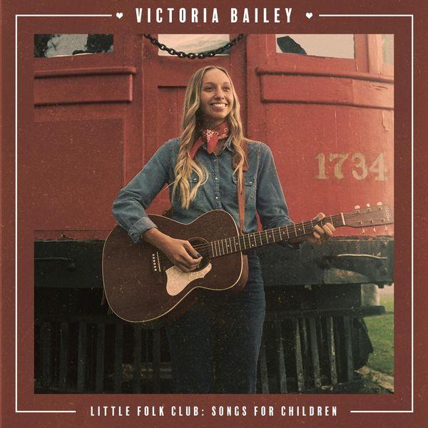 Victoria Bailey - Little Folk Club: Songs for Children