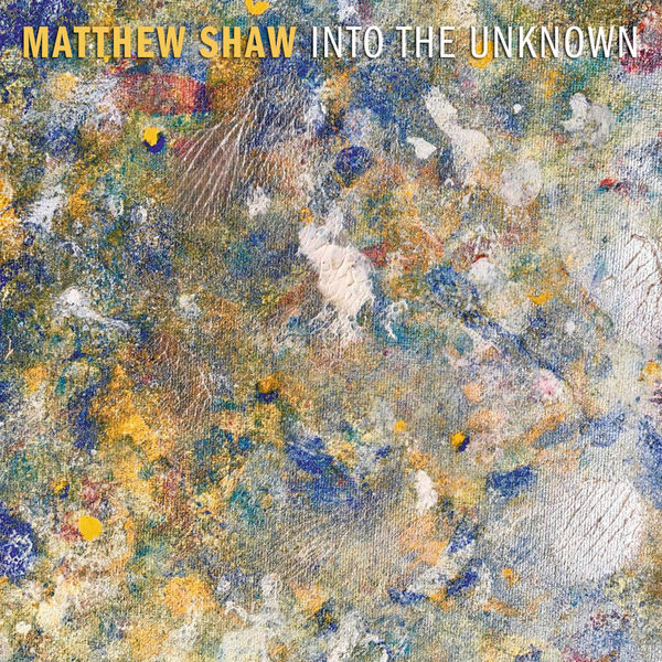 Matthew Shaw - Into The Unknown