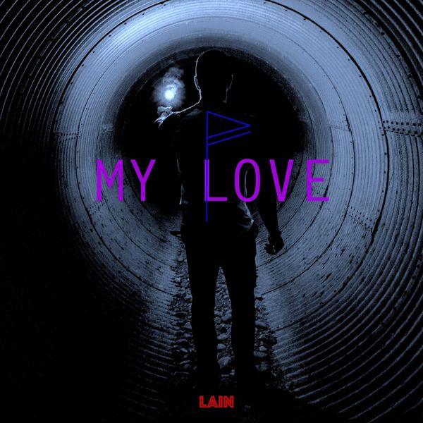 Lain - My Love
