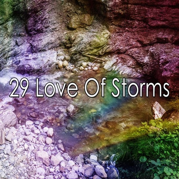 Rain Sounds & White Noise - 29 Love of Storms